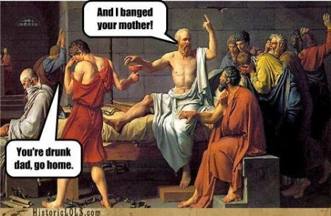 Socrates You're Drunk
